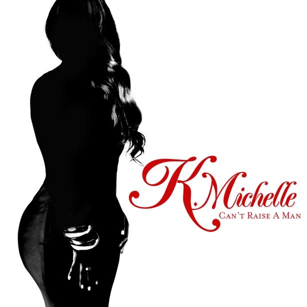 K.Michelle_Cant_Raise_A_Man_Artwork