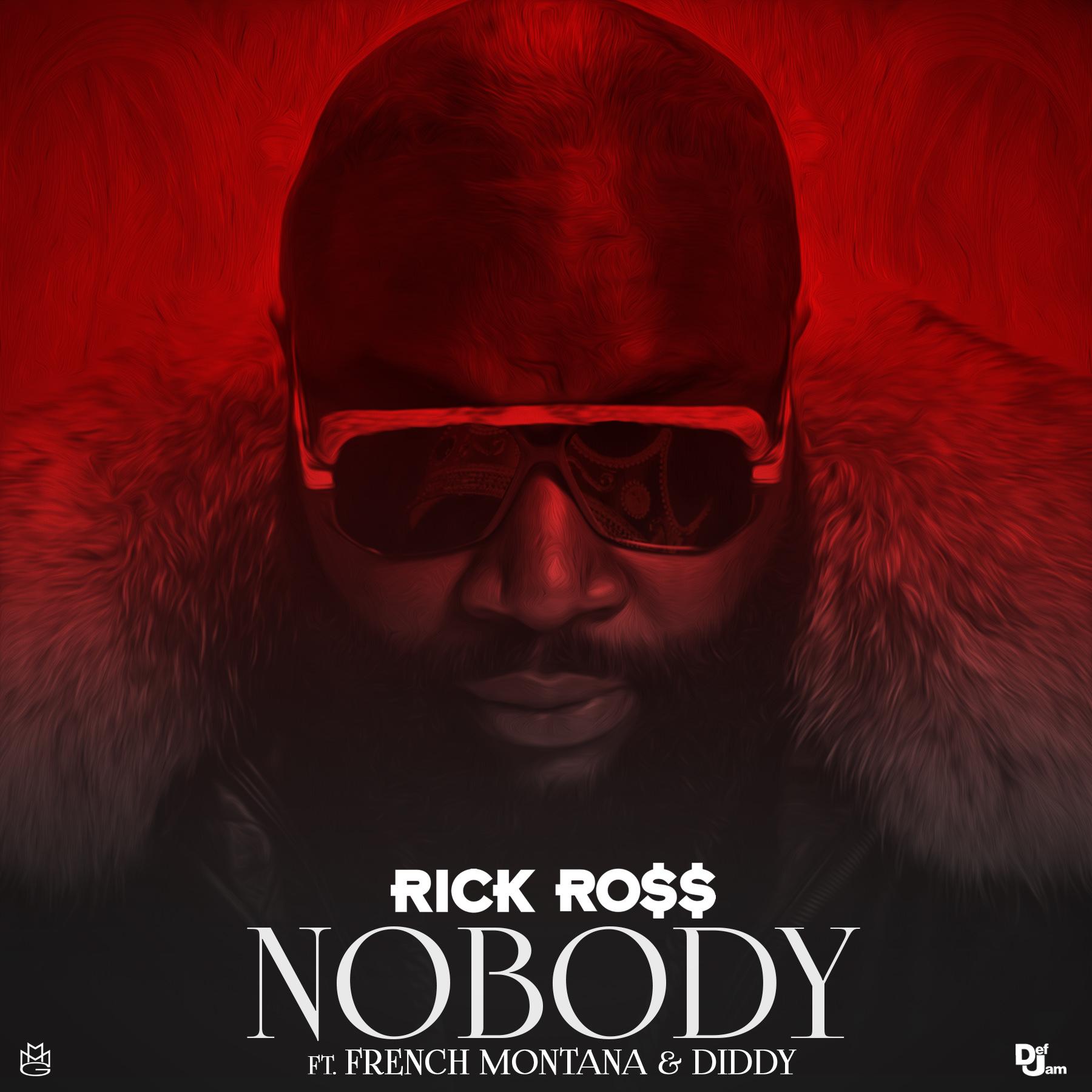 Rick Ross-Nobody-French Montana-Diddy-Dj Skillz-Black Bottle Boys-