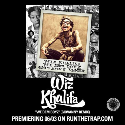 Wiz Khalifa We Dem Boyz Remix