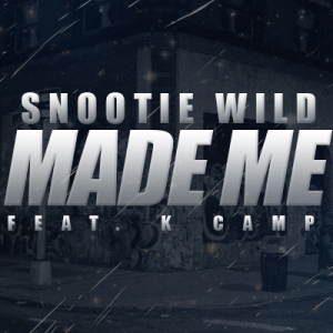 Snootie-Wild-Made-Me